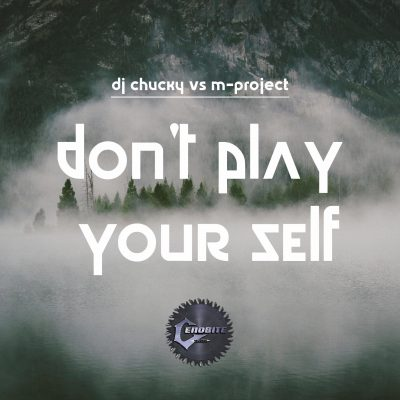DJ Chucky vs M-Project - Don't Play Your Self-0
