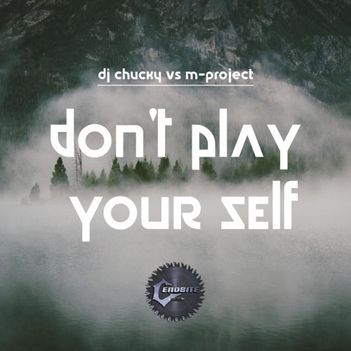 dj-chucky-vs-m-project-dont-play-your-self[1]
